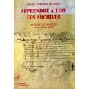Apprendre à lire les archives 100 exercices pratiques du XVe au XIXe siècle