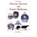 Histoire Illustrée des Etains Médicaux