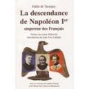 La descendance de Napoléon 1er Empeureur des Français