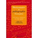 Dictionnaire de paléographie française Découvrir et comprendre les textes anciens (XVe-XVIIIe siècles)