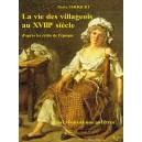 La vie des villageois au XVIIIe siècle d'après les écrits de l'époque Ainsi vivaient nos ancêtres