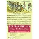 Les marseillais de la marseillaise. dictionnaire biographique du bataillon 2ième édition