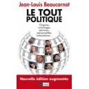 Le tout-politique -  Nouvelle édition augmentée