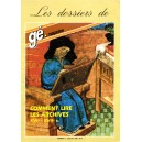 Les dossiers de gé-magazine N° 6 : Comment lire les archives XVIe-XVIIe siècles
