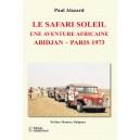 LE SAFARI SOLEIL UNE AVENTURE AFRICAINE ABIDJAN – PARIS 1973