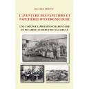 L'aventure des papetiers et papetières d'Evergnicourt - Une colonie limousino-charentaise en Picardie au début du XXe siècle